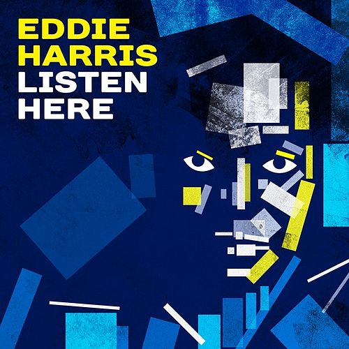 Play & Download Listen Here by Eddie Harris | Napster