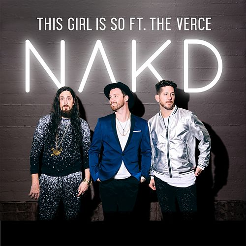Play & Download This Girl Is So (feat. The Verce) by Nakd | Napster