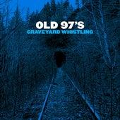 Graveyard Whistling von Old 97's