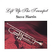 Play & Download Lift Up the Trumpet by Steve Martin | Napster