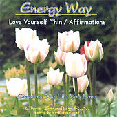 Love Yourself Thin / Affirmations by Chris Smedley