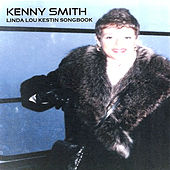 Play & Download Linda Lou Kestin Songbook by Kenny Smith | Napster