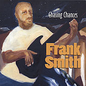 Play & Download Chasing Chances by Frank Smith | Napster