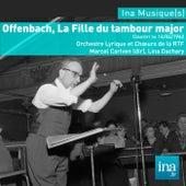 Play & Download La fille du Tambour Major, J. Offencbach, Orchestre Lyrique de la RTF, Marcel Cariven (dir), Concert du 14/04/1962 by Orchestre lyrique de la RTF and Marcel Cariven | Napster