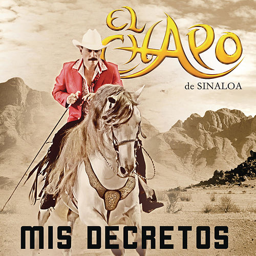 Play & Download Mis Decretos by El Chapo De Sinaloa | Napster