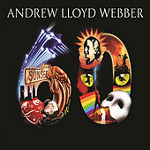 Play & Download Andrew Lloyd Webber 60 by Andrew Lloyd Webber | Napster