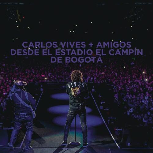 Play & Download Carlos Vives + Amigos Desde el Estadio El Campín de Bogotá by Carlos Vives | Napster