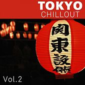 Tokyo Chillout, Vol. 2 by Various Artists