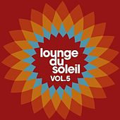 Lounge du soleil, Vol. 5 by Various Artists