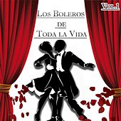 Play & Download Los Boleros de Toda la Vida, Vol. 1 by Various Artists | Napster