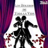 Play & Download Los Boleros de Toda la Vida, Vol. 2 by Various Artists | Napster
