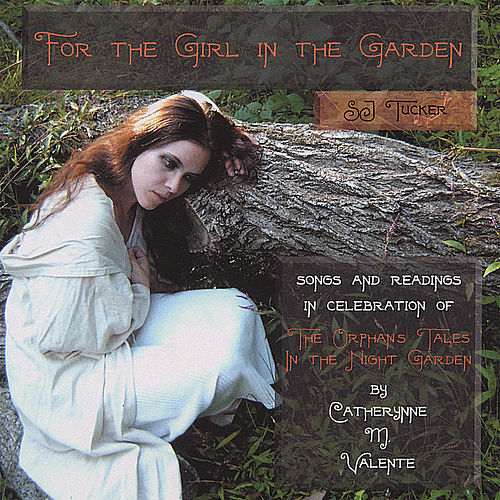 For the Girl in the Garden by S.J. Tucker