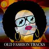 Play & Download Old Fashion Tracks, Vol. 1 by Various Artists | Napster