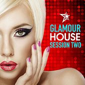 Glamour House: Session Two (Deep & Chic House Set) by Various Artists
