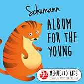 Schumann: Album for the Young (Menuetto Kids - Classical Music for Children) by Peter Frankl