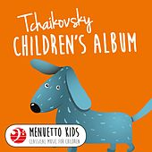 Tchaikovsky: Children's Album (Menuetto Kids - Classical Music for Children) by Michael Ponti