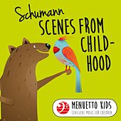 Schumann: Scenes from Childhood (Menuetto Kids - Classical Music for Children) by Peter Schmalfuss