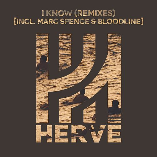 Play & Download I Know (Remixes) by Hervé | Napster
