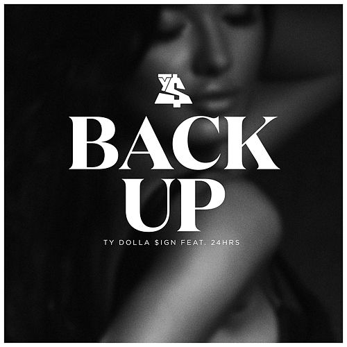 Play & Download Back Up (feat. 24hrs) by Ty Dolla $ign | Napster