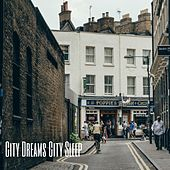 City Dreams City Sleep by Ocean Sounds