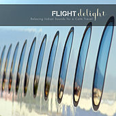 Play & Download Flight Delight: Relaxing Indian Sounds for a Calm Travel by Various Artists | Napster