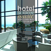 Play & Download Hotel Background Music: Refined Lounge Music for Reception Halls by Various Artists | Napster