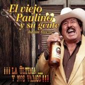 La Ultima Y Nos Vamos. by El Viejo Paulino Y Su Gente