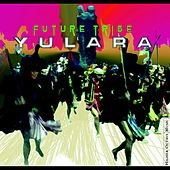 Play & Download Future Tribe by Yulara | Napster