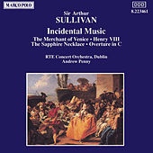 Play & Download Incidental Music by Arthur Sullivan | Napster