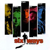 Play & Download Six Ways to Sunday by Various Artists | Napster