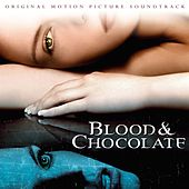 Blood & Chocolate (Original Motion Picture Soundtrack) by Various Artists