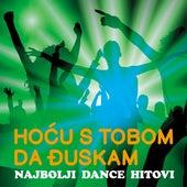 Play & Download Hocu s tobom da djuskam - Najbolji Dance Hitovi by Various Artists | Napster