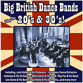Big British Dance Bands Play the 20's and 30's by Various Artists