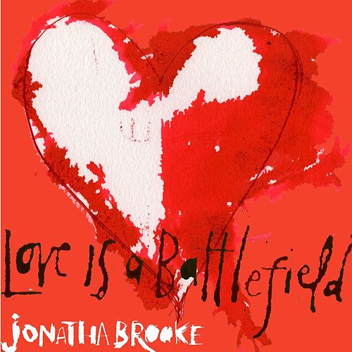 Love Is a Battlefield by Jonatha Brooke