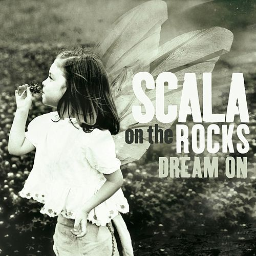 Play & Download Dream On by Scala | Napster