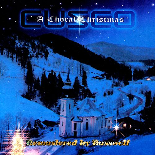 A Choral Christmas (Remastered by Basswolf) by Cusco