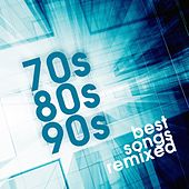 Play & Download 70S 80S 90S Best Songs Remixed by Various Artists | Napster