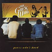 Play & Download Guess Who's Back by The Guess Who | Napster