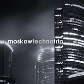 Play & Download Moscow Techno Trip by Various Artists | Napster