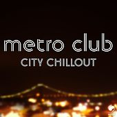 Metro Club City Chillout by Various Artists