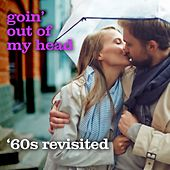 Play & Download Goin' Out of My Head - '60s Revisited by Various Artists | Napster