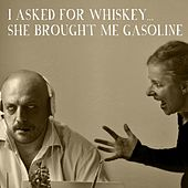 Play & Download I Asked For Whiskey, She Brought Me Gasoline by Various Artists | Napster