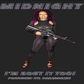 Play & Download Im 'Bout It Too by Midnight | Napster