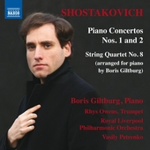 Shostakovich: Piano Concertos Nos. 1 & 2 and String Quartet No. 8 by Boris Giltburg