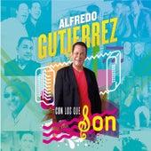 Alfredo Gutiérrez Con los Que Son by Alfredo Gutierrez