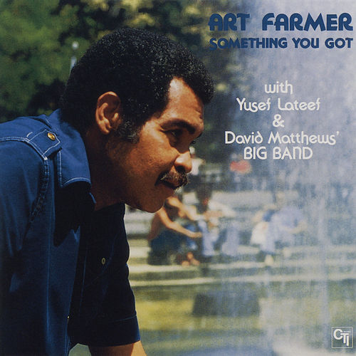 Something You Got by Art Farmer