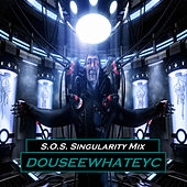 S.O.S. Singularity Mix by DoUSeeWhatEyec
