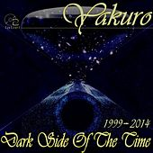 Dark Side Of The Time by Yakuro