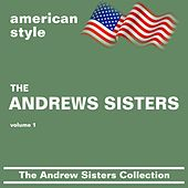 Play & Download The Andrews Sisters Collection vol 1 by The Andrews Sisters | Napster