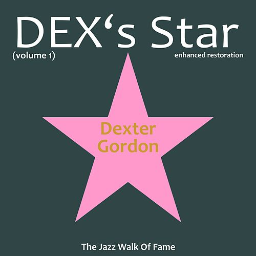 Play & Download Dex's Star by Dexter Gordon | Napster